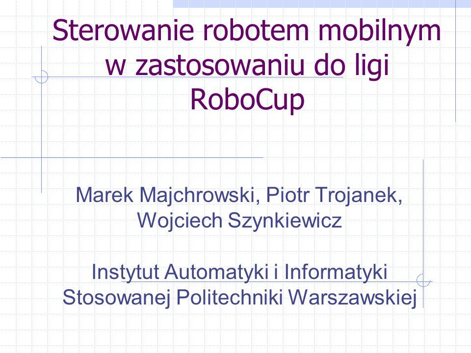 Sterowanie robotem mobilnym w zastosowaniu do ligi RoboCup