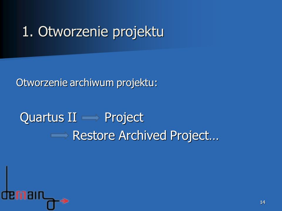 1. Otworzenie projektu Quartus II Project Restore Archived Project…