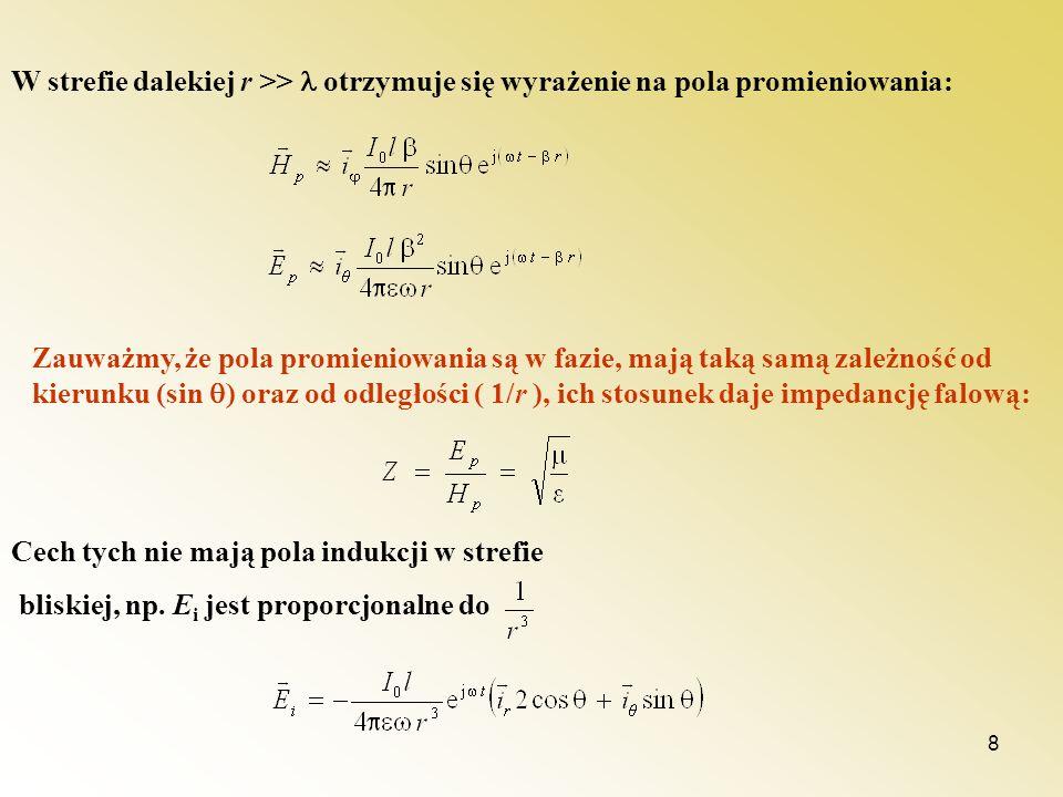 W strefie dalekiej r >>  otrzymuje się wyrażenie na pola promieniowania: