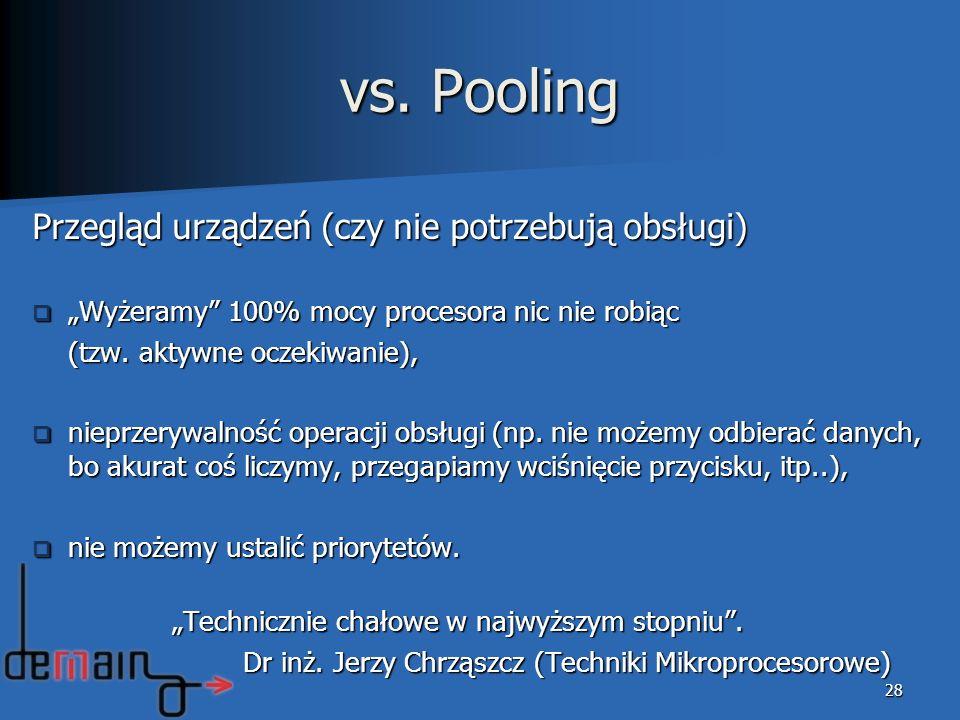 vs. Pooling Przegląd urządzeń (czy nie potrzebują obsługi)