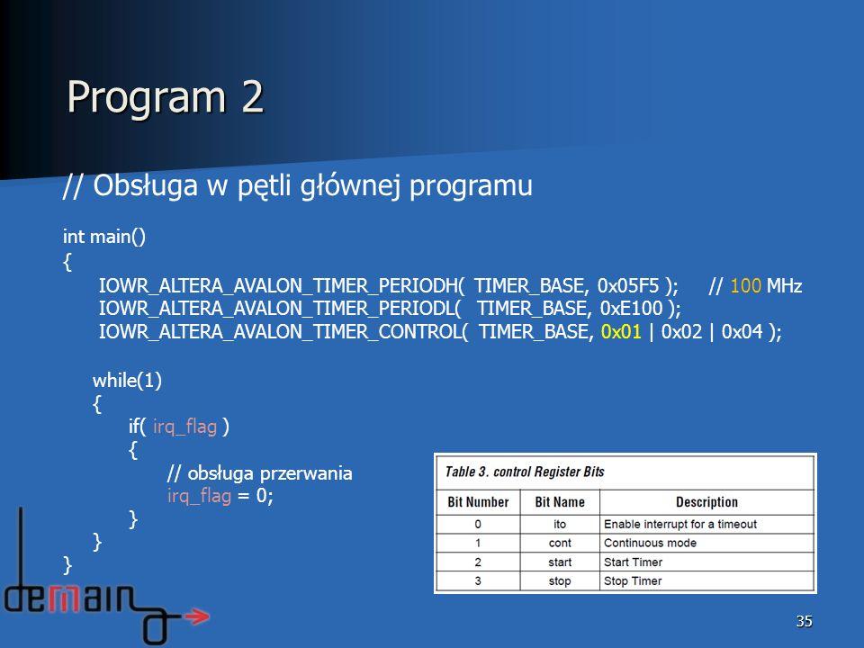 Program 2 // Obsługa w pętli głównej programu int main() {