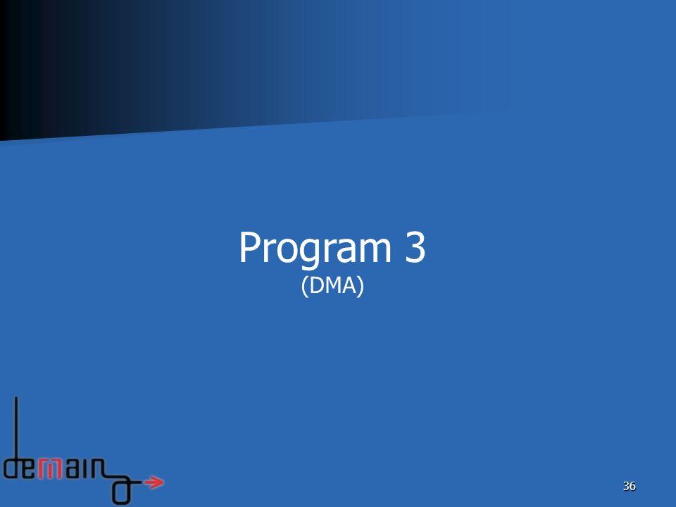 Program 3 (DMA)