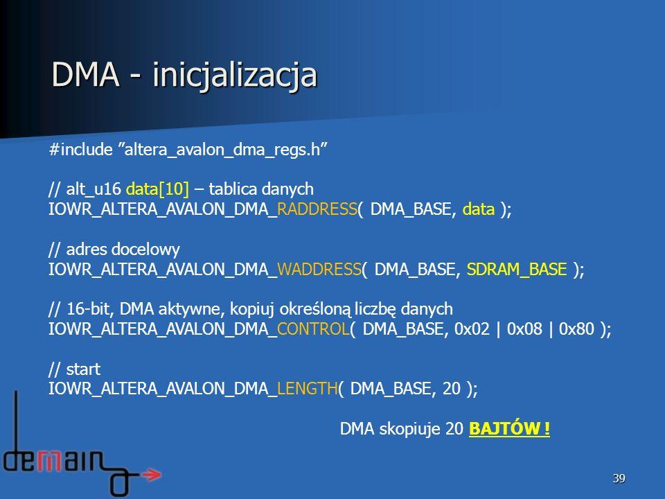 DMA - inicjalizacja #include altera_avalon_dma_regs.h
