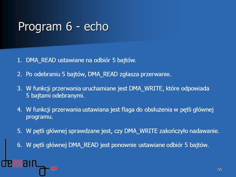 Program 6 - echo DMA_READ ustawiane na odbiór 5 bajtów.