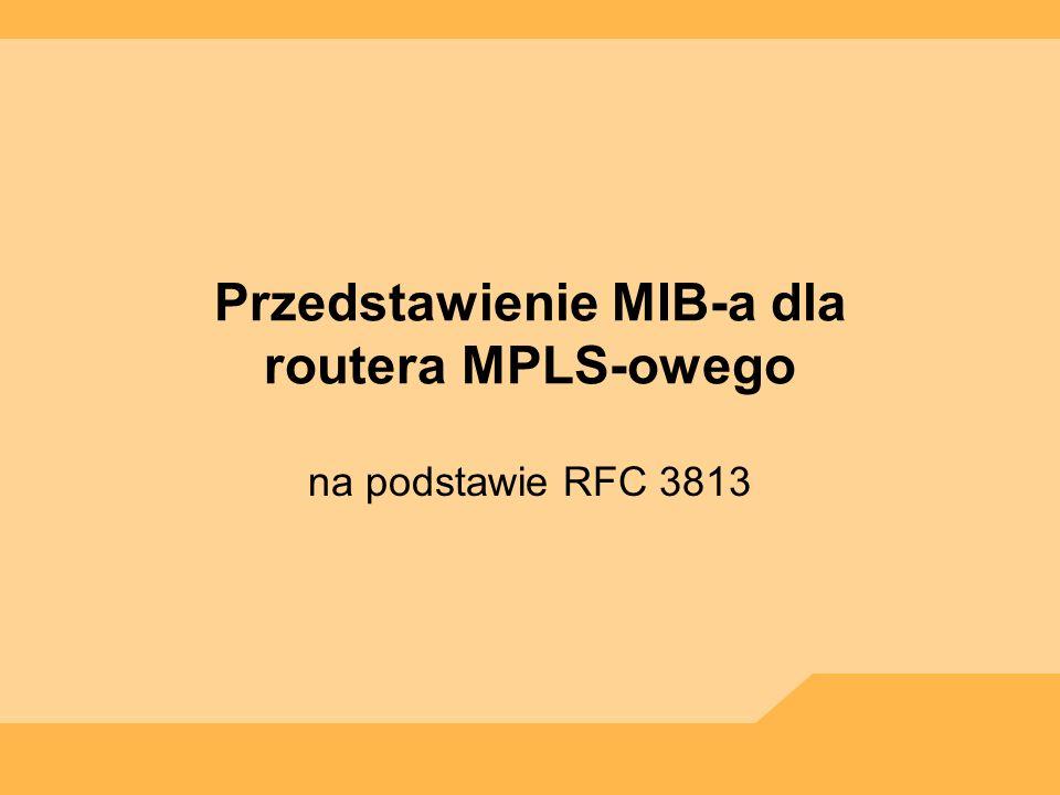 Przedstawienie MIB-a dla routera MPLS-owego