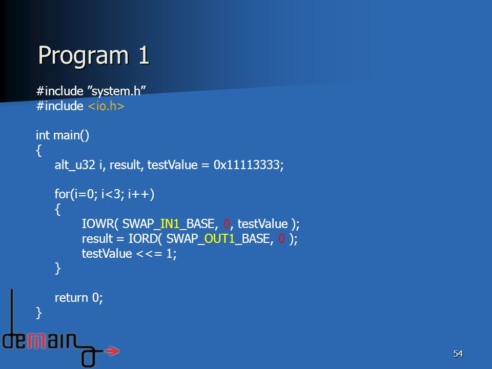 Program 1 #include system.h #include <io.h> int main() {