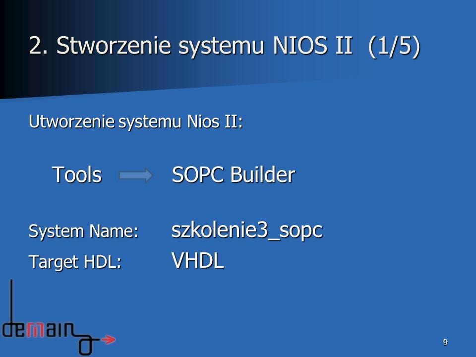2. Stworzenie systemu NIOS II (1/5)