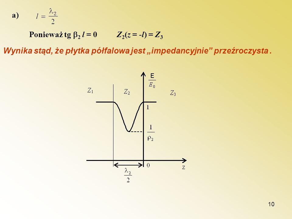 a) Ponieważ tg 2 l = 0 Z2(z = -l) = Z3.