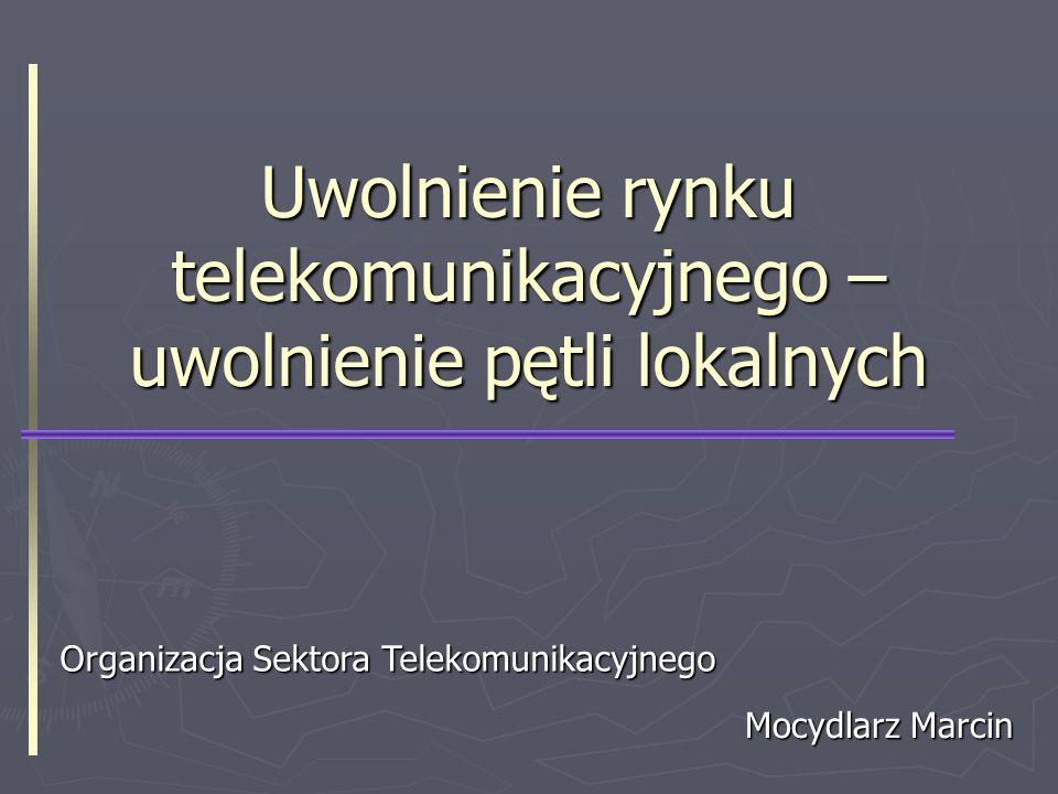 Uwolnienie rynku telekomunikacyjnego – uwolnienie pętli lokalnych