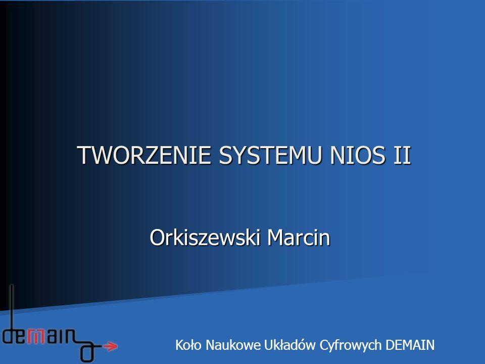 TWORZENIE SYSTEMU NIOS II