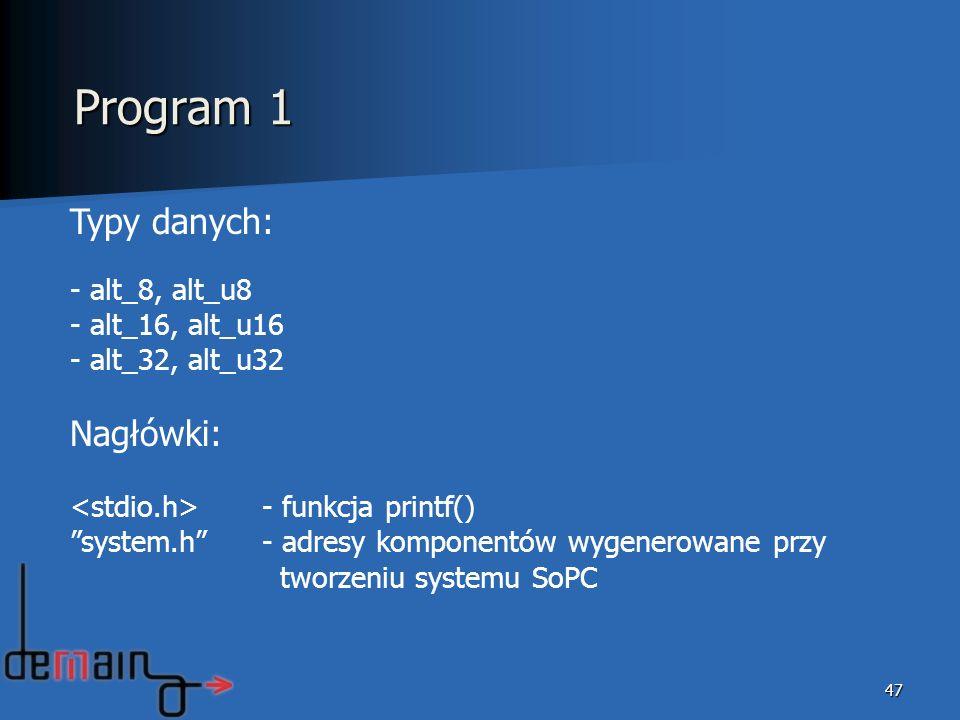 Program 1 Typy danych: Nagłówki: alt_8, alt_u8 alt_16, alt_u16