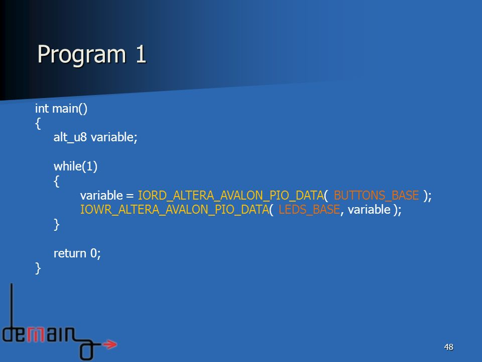Program 1 int main() { alt_u8 variable; while(1)