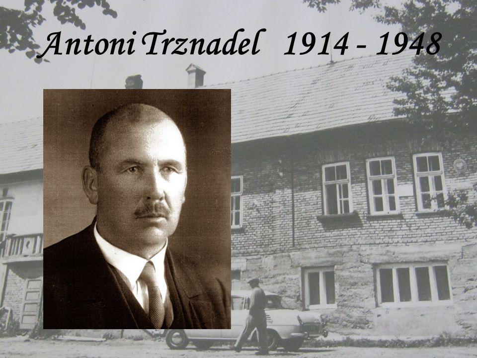Antoni Trznadel 1914 - 1948