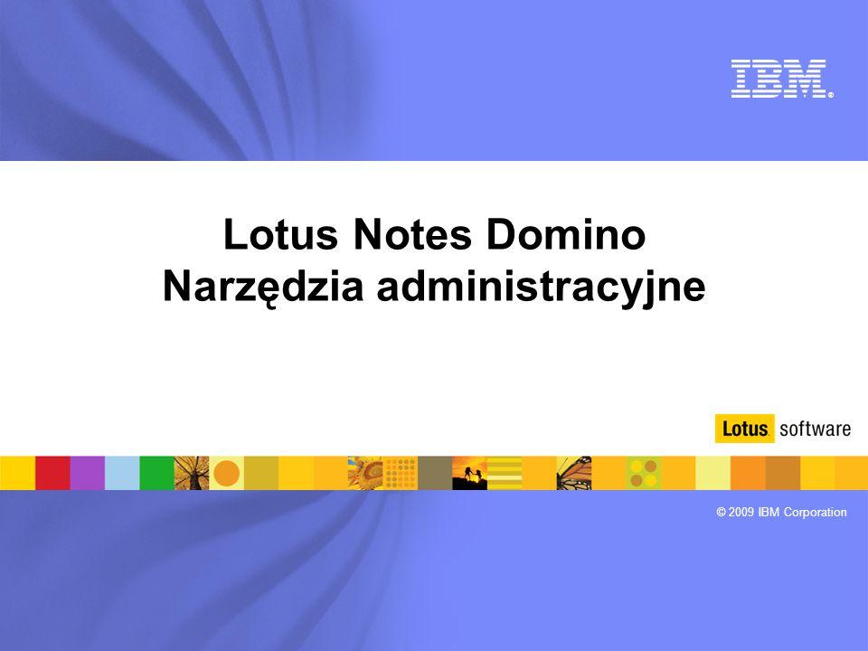 Lotus Notes Domino Narzędzia administracyjne
