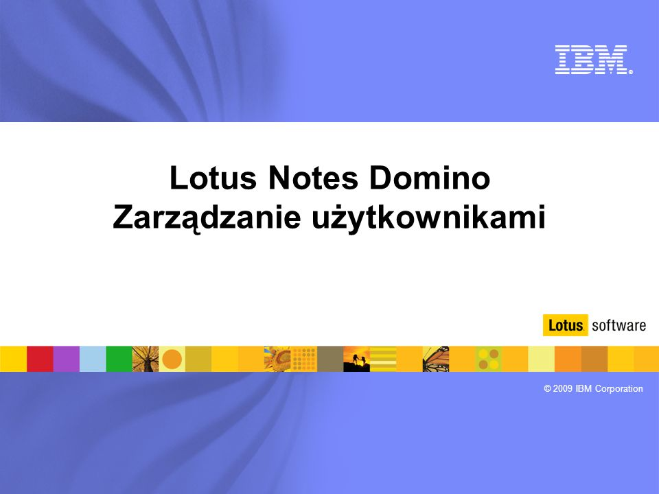 Lotus Notes Domino Zarządzanie użytkownikami