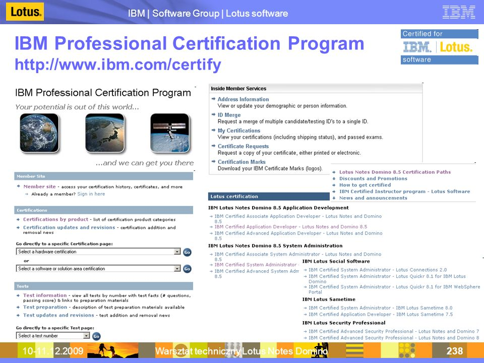 IBM Professional Certification Program http://www.ibm.com/certify