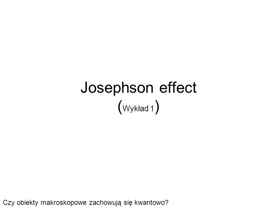 Josephson effect (Wykład 1)