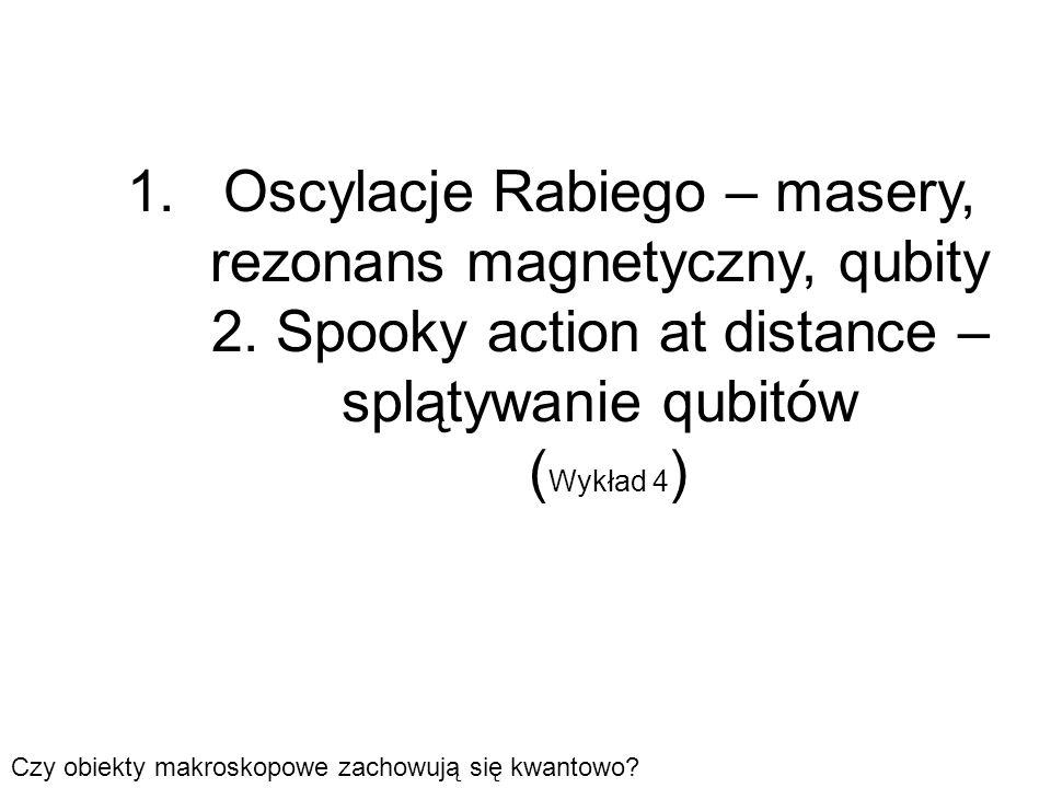 Oscylacje Rabiego – masery, rezonans magnetyczny, qubity 2