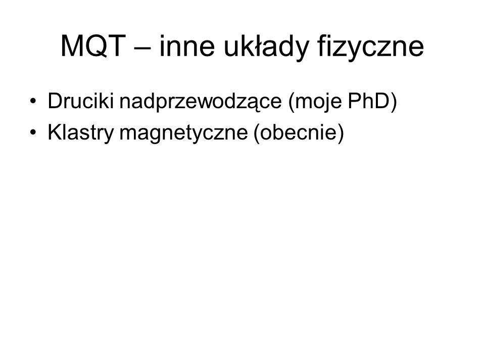 MQT – inne układy fizyczne