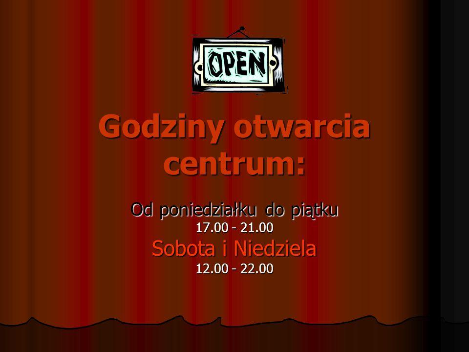 Godziny otwarcia centrum: