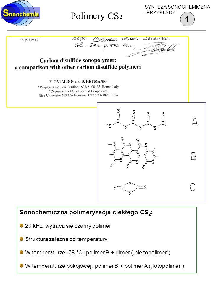 Polimery CS2 Sonochemia 1 Sonochemiczna polimeryzacja ciekłego CS2: