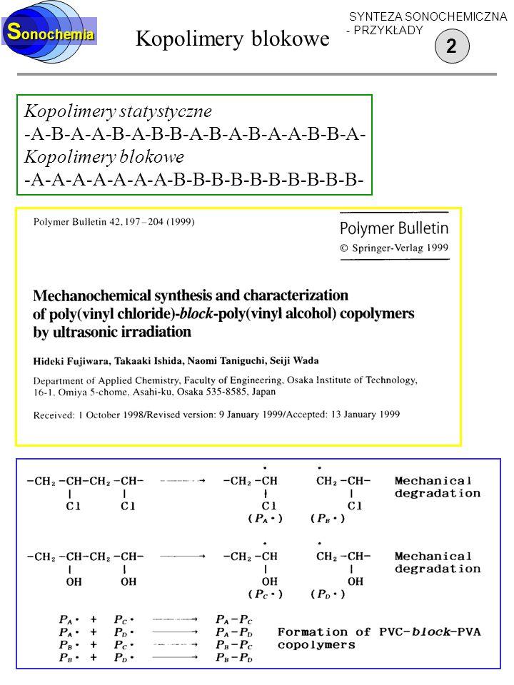 Kopolimery blokowe Sonochemia 2 Kopolimery statystyczne