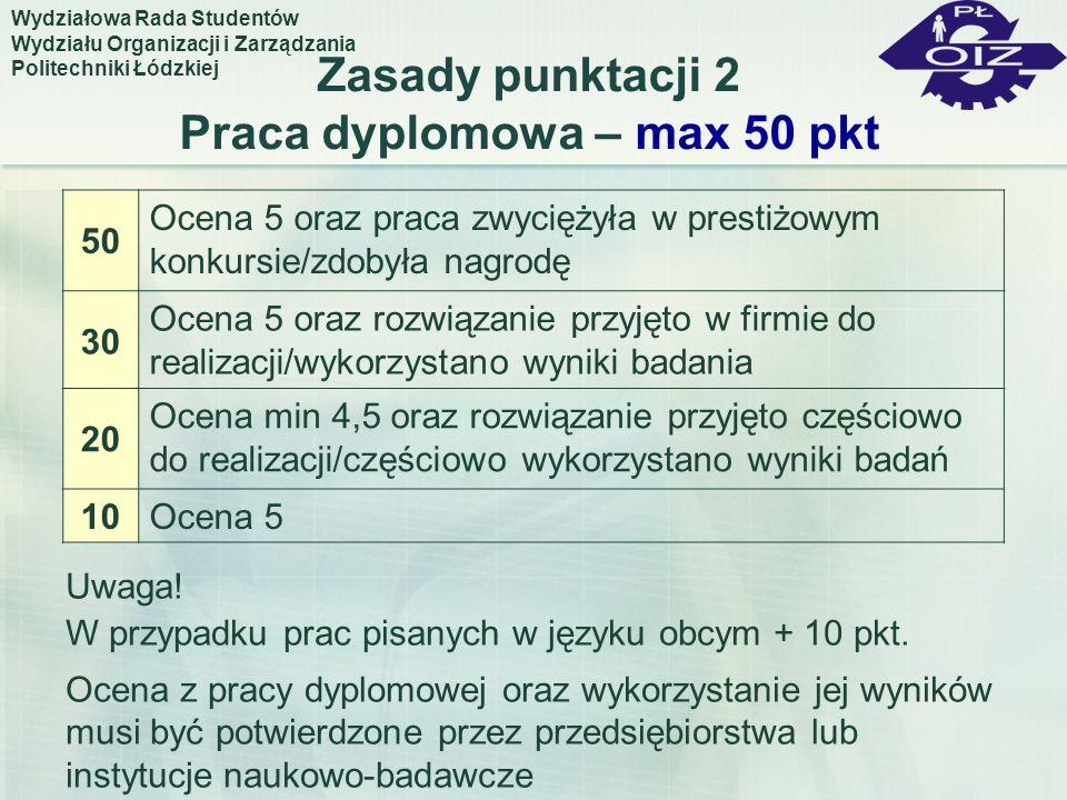 Zasady punktacji 2 Praca dyplomowa – max 50 pkt