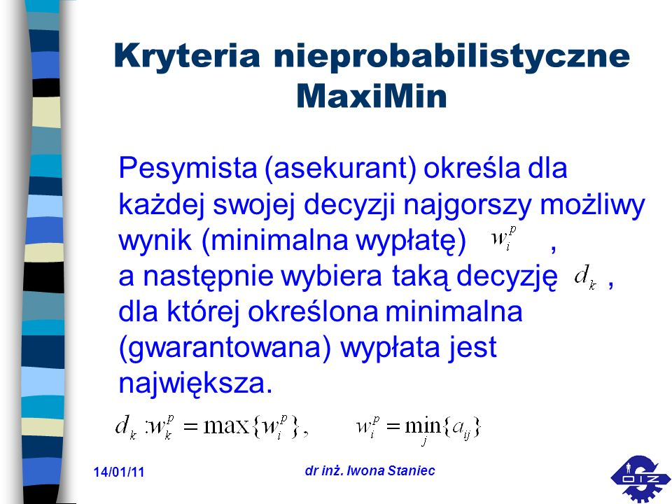 Kryteria nieprobabilistyczne MaxiMin