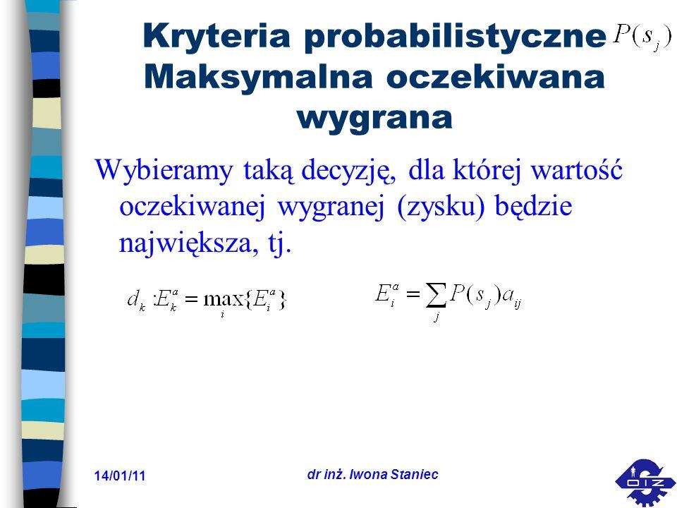 Kryteria probabilistyczne Maksymalna oczekiwana wygrana