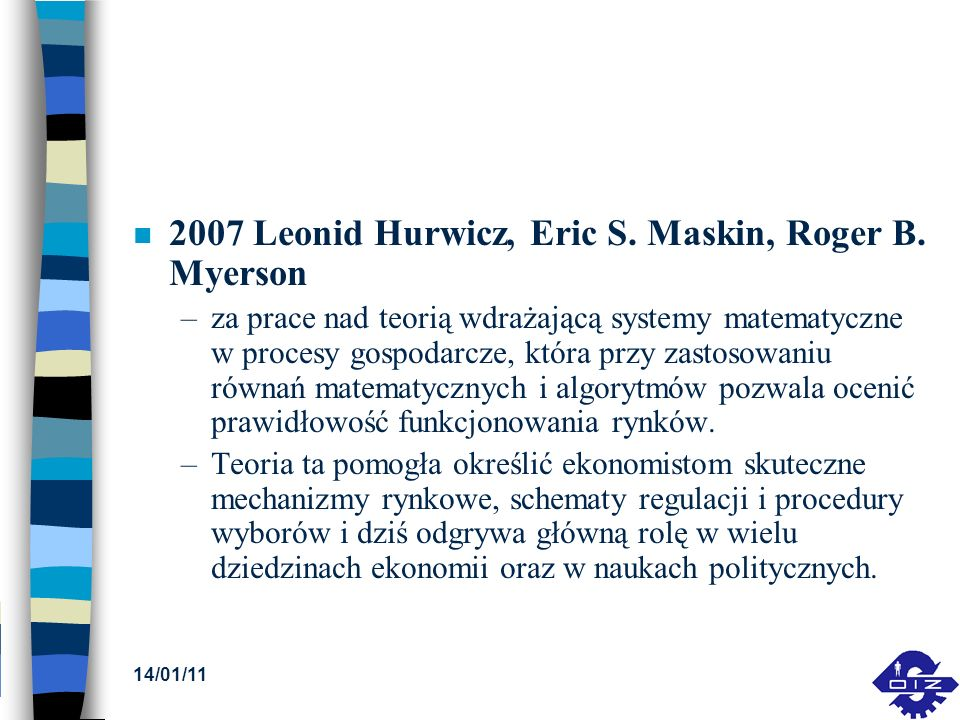 2007 Leonid Hurwicz, Eric S. Maskin, Roger B. Myerson