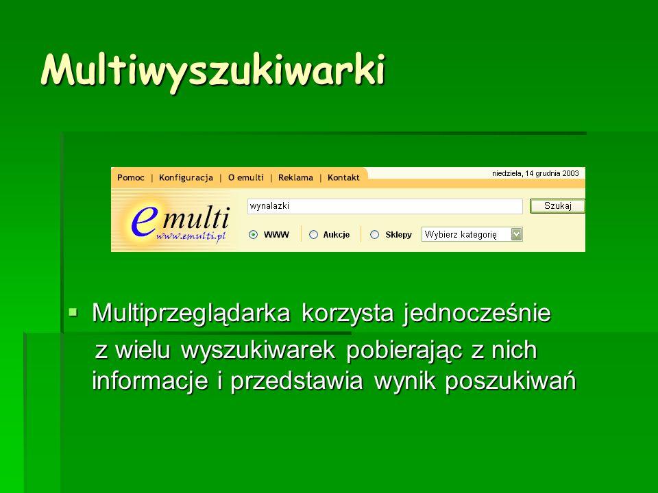Multiwyszukiwarki Multiprzeglądarka korzysta jednocześnie