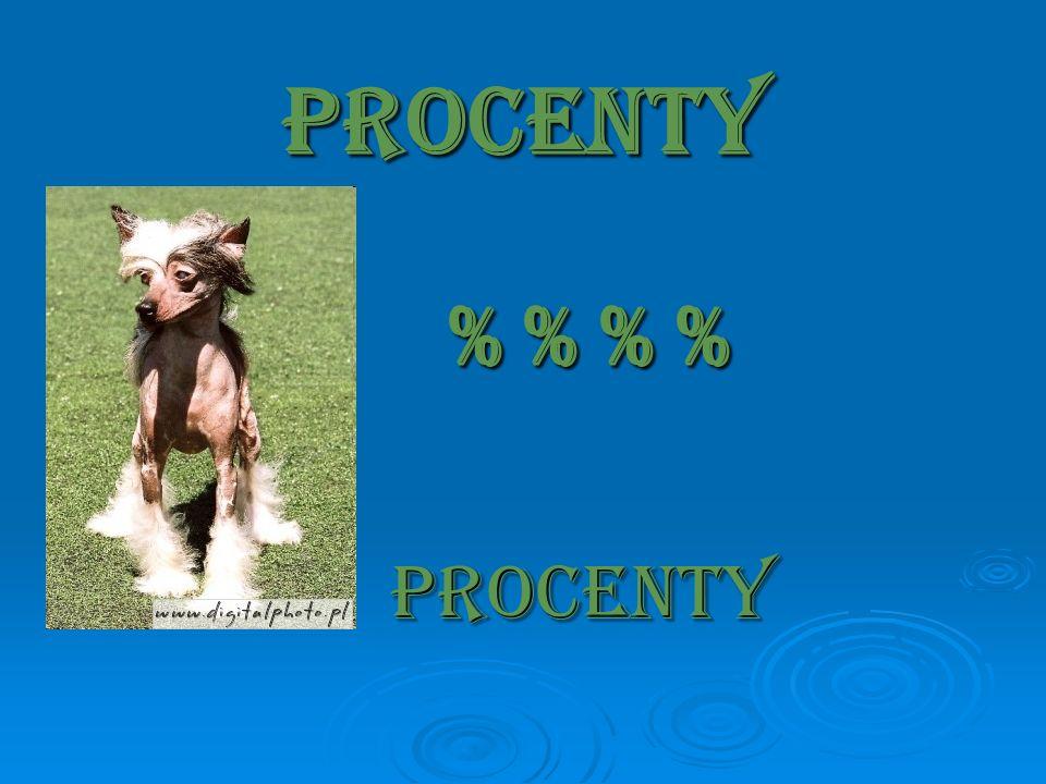 PROCENTY % % % % PROCENTY