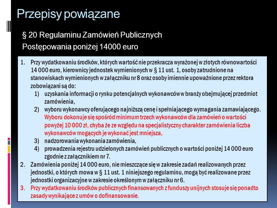 Przepisy powiązane § 20 Regulaminu Zamówień Publicznych Postępowania poniżej 14000 euro