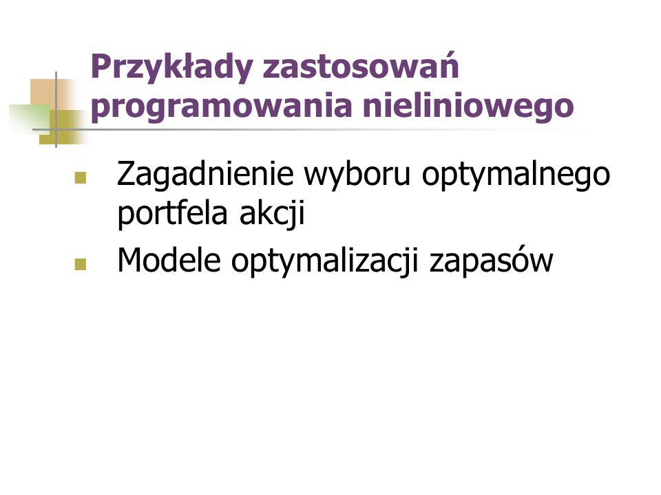 Przykłady zastosowań programowania nieliniowego
