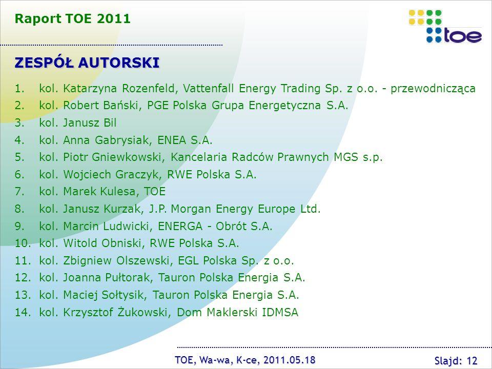 ZESPÓŁ AUTORSKI Raport TOE 2011