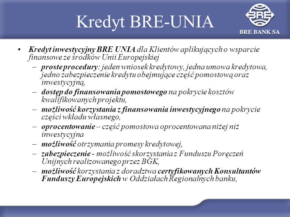 Kredyt BRE-UNIA Kredyt inwestycyjny BRE UNIA dla Klientów aplikujących o wsparcie finansowe ze środków Unii Europejskiej.
