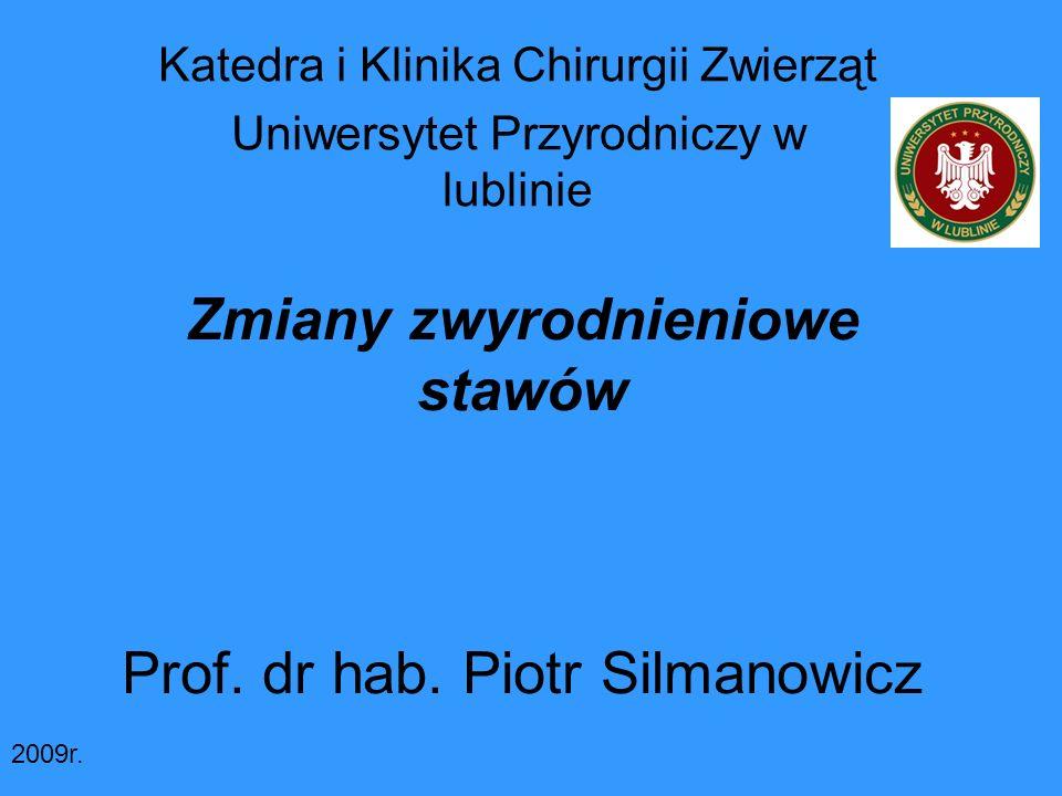 Zmiany zwyrodnieniowe stawów Prof. dr hab. Piotr Silmanowicz