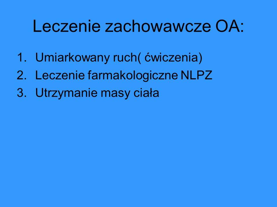 Leczenie zachowawcze OA: