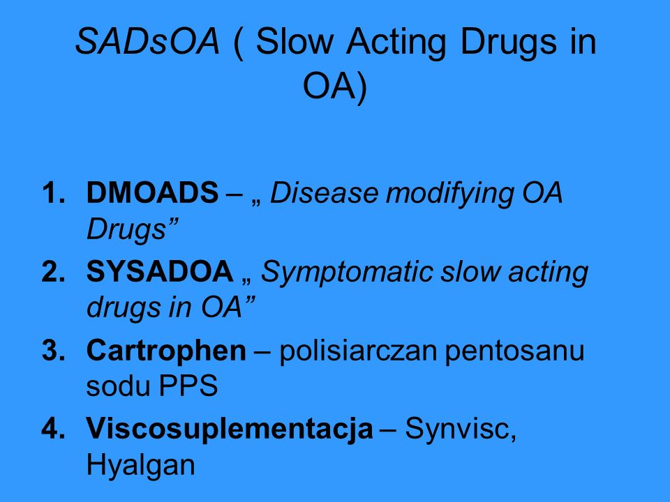 SADsOA ( Slow Acting Drugs in OA)