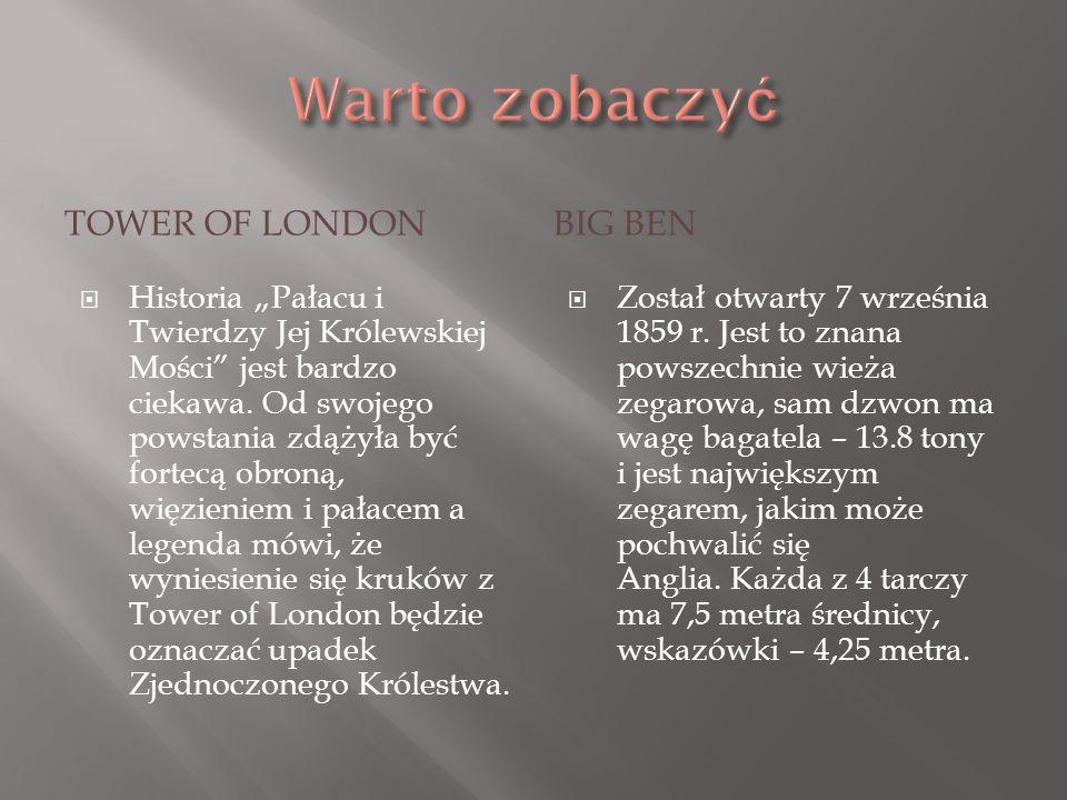 Warto zobaczyć Tower of London Big Ben