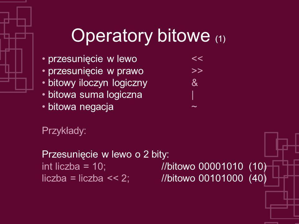 Operatory bitowe (1) przesunięcie w lewo <<