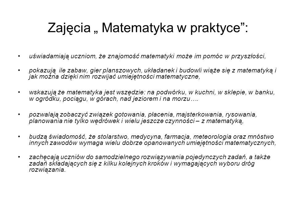 """Zajęcia """" Matematyka w praktyce :"""