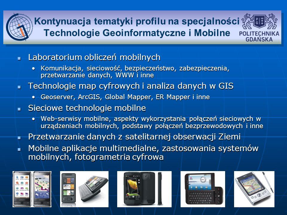 Kontynuacja tematyki profilu na specjalności Technologie Geoinformatyczne i Mobilne