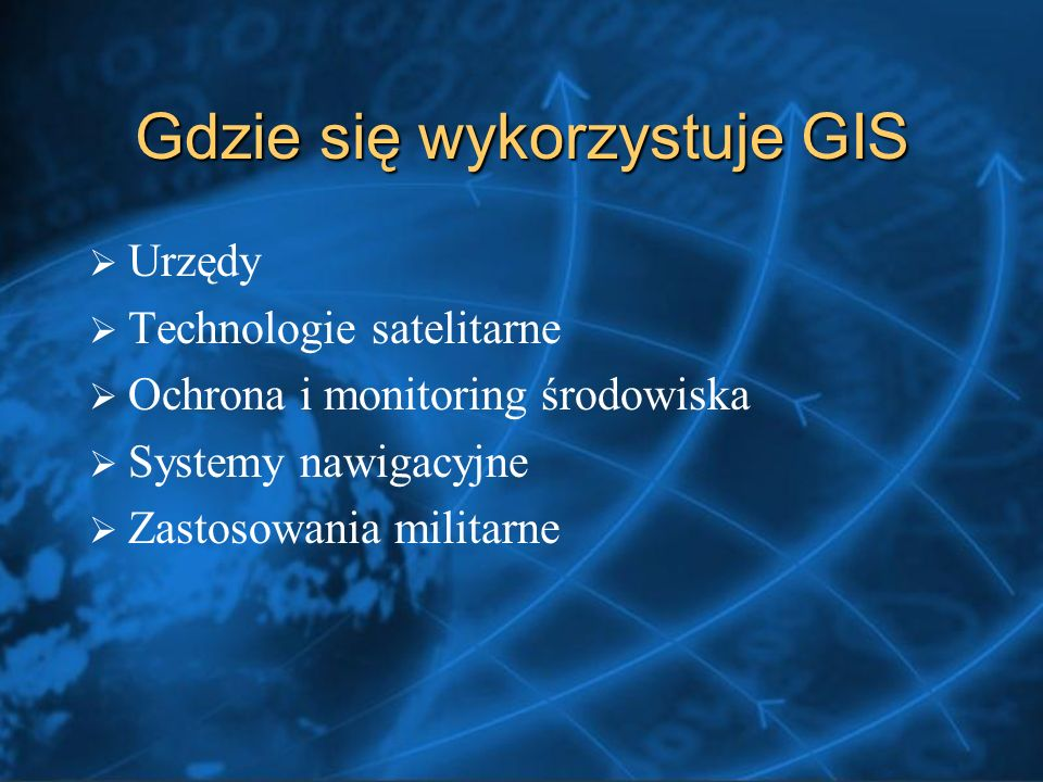 Gdzie się wykorzystuje GIS