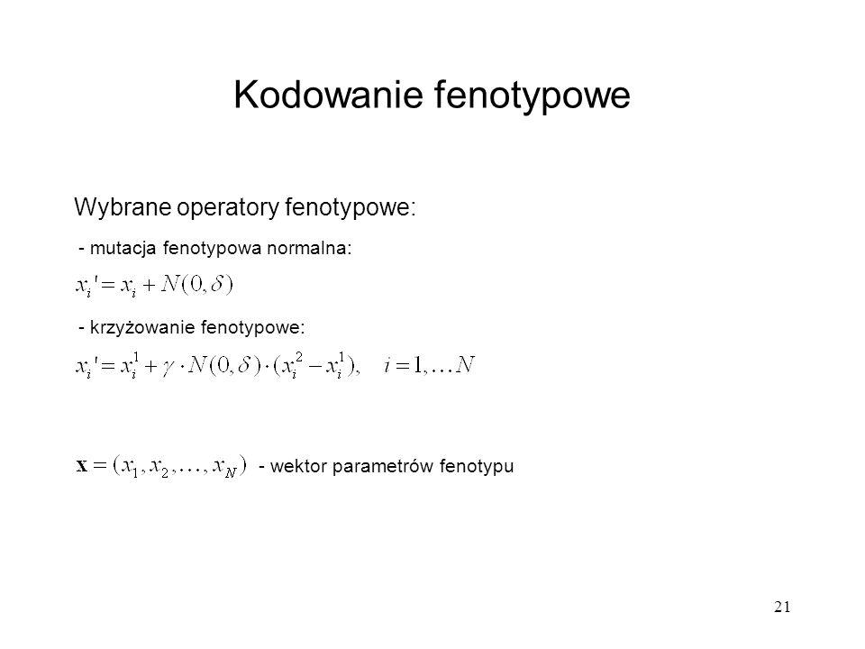 Kodowanie fenotypowe Wybrane operatory fenotypowe: