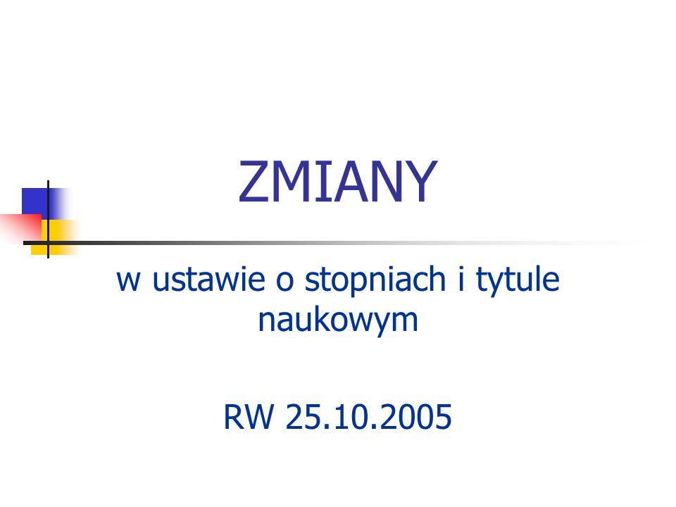 w ustawie o stopniach i tytule naukowym RW 25.10.2005