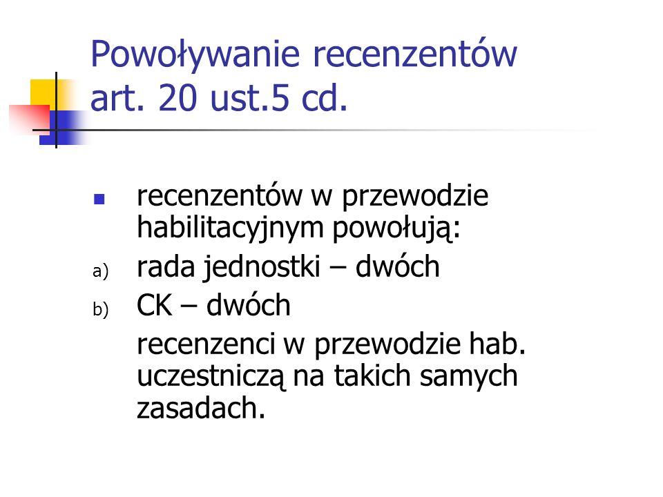 Powoływanie recenzentów art. 20 ust.5 cd.