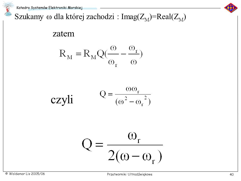Szukamy w dla której zachodzi : Imag(ZM)=Real(ZM)