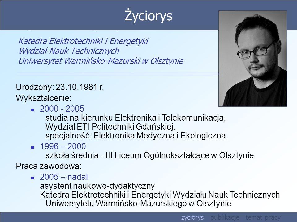 Życiorys mgr inż. Seweryn Lipiński Katedra Elektrotechniki i Energetyki Wydział Nauk Technicznych Uniwersytet Warmińsko-Mazurski w Olsztynie.