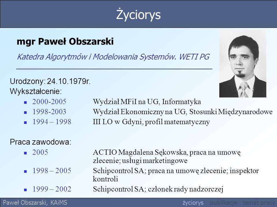 mgr Paweł Obszarski Katedra Algorytmów i Modelowania Systemów. WETI PG